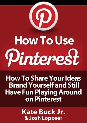 How To Use Pinterest - How To Share Your Ideas, Brand Yourself and Have Fun Playing Around on Pinterest by Josh Loposer, http://www.amazon.com/gp/product/B008OAOEZK/ref=cm_sw_r_pi_alp_61Geqb0Q06EEH