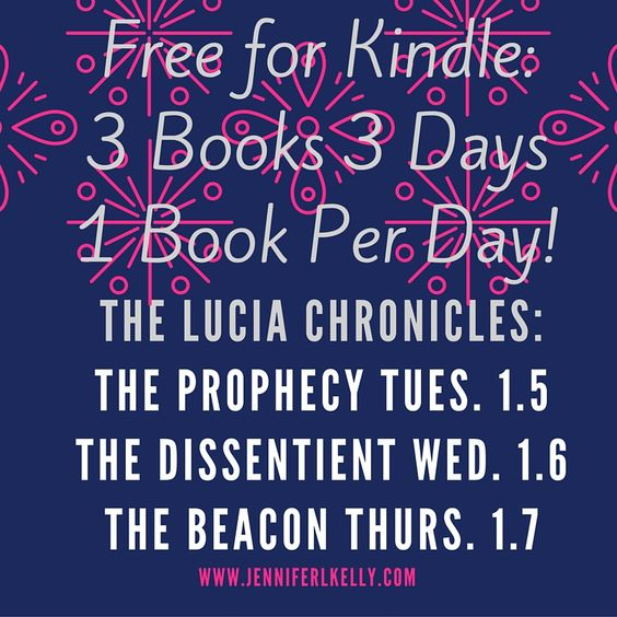 #Freekindlebooks 1 book per day for 3 days!Get the entire #trilogy of #luciachronicles. You can purchase #kindle versions through my #Amazon #author page below: http://www.amazon.com/Jennifer-L.-Kelly/e/B00I3QTQW6
