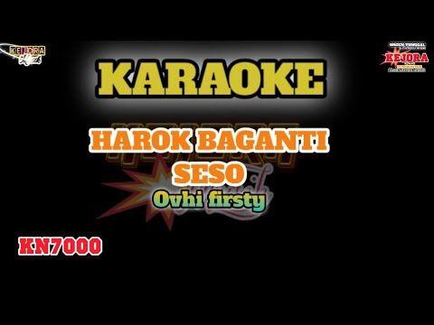 Harok Baganti Seso Karaoke Lirik Versi Kn7000 Ovhi Firsty Youtube Karaoke Youtube