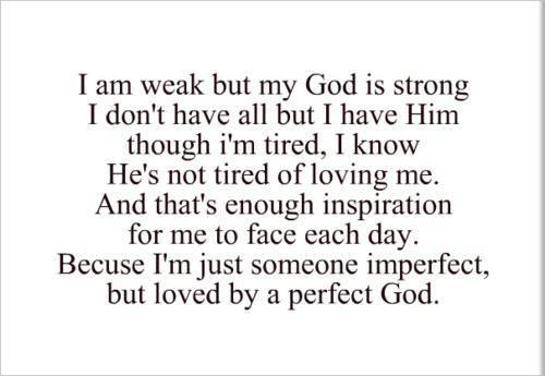 God is not too tired to take care of what concerns me today.