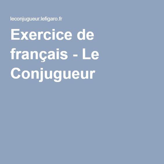 Exercice de français - Le Conjugueur