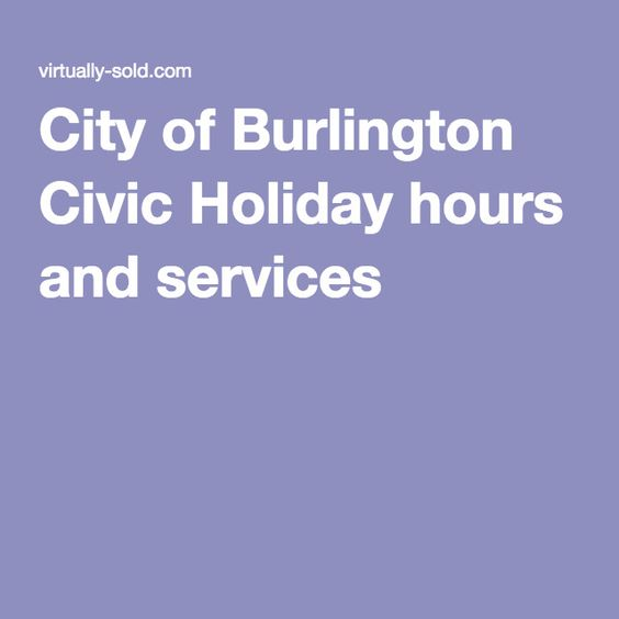 City of Burlington Civic Holiday hours and services