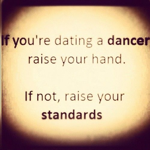 If Your Not Dating A Dancer