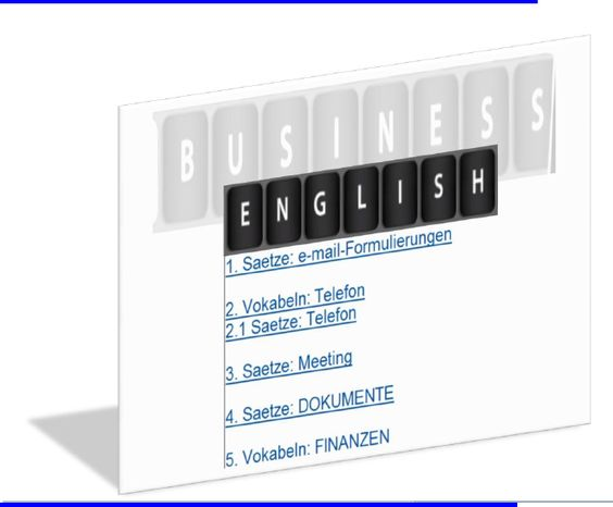 Business English: Redewendungen/ Saetze/ Vokabeln: Geschaeftliche Kommunikation per E-Mail und Telefon