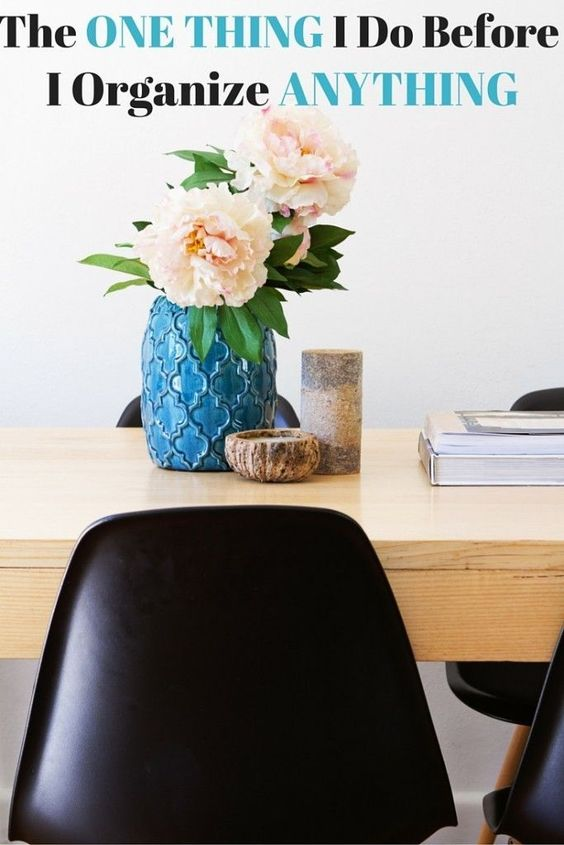 Home Organizing Tips -- There is one thing I do before I organize anything in my home. I do this before I touch one item, before I de-clutter and definitely before I head out to shop for storage supplies. This one thing has helped me create rooms and spac