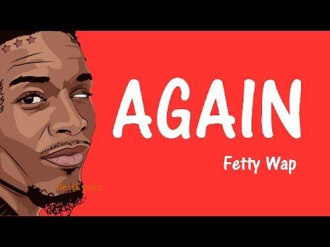 Fetty Wap Again [Lyrics Video] | HD