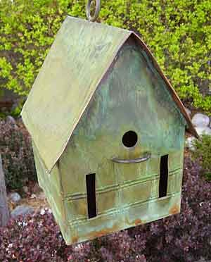copper birdhouse  (Take care - birds or fledglings may cook in metal bird houses when the weather's hot!)
