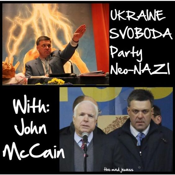 """Why is the USA supporting Nazis in Ukraine? Why was John McCain photo'd with the Svoboda party Nazi?"":"