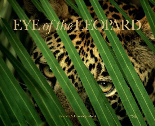 Eye of the Leopard: Dereck Joubert, Beverly Joubert, Lt. Gen. Ian Khama: 9780847833221: Amazon.com: Books