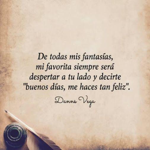 De Todas Mis Fantasías Frases De Amor Frases
