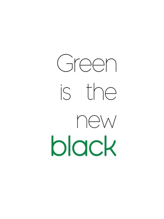 Green is the new black. Sustainable quotes. Green quotes. Sustainable tote bags made of hemp.