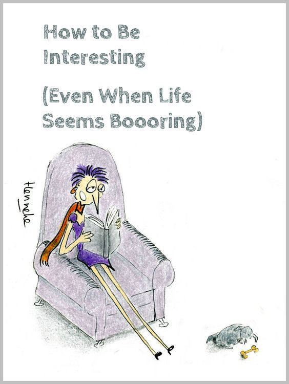 How to Be Interesting (Even When Life Seems Boring)