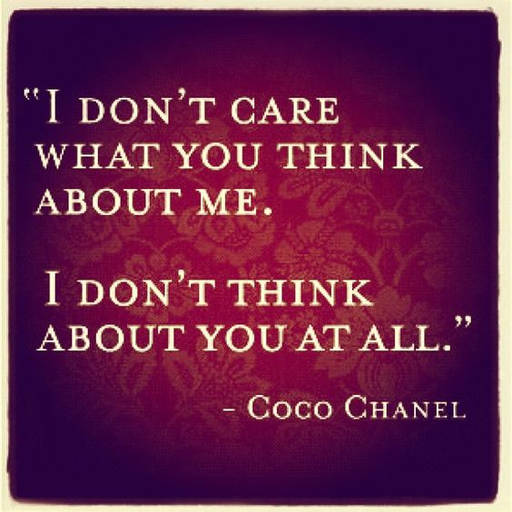 coco: Words Of Wisdom, Coco Chanel Quotes, Dont Care, Quotes Saying, Don T Care, Favorite Quotes, I Don'T Care, My Style
