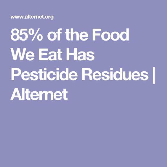 85% of the Food We Eat Has Pesticide Residues   Alternet