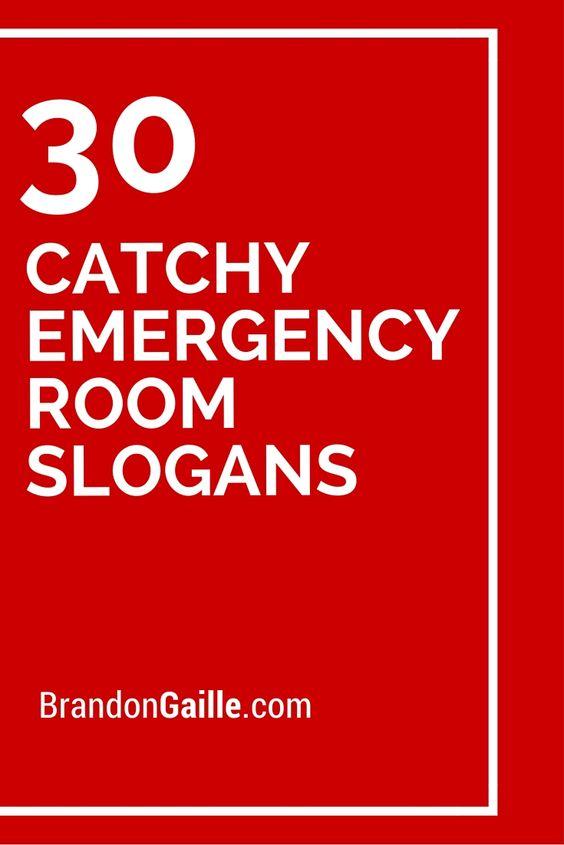 30 Catchy Emergency Room Slogans