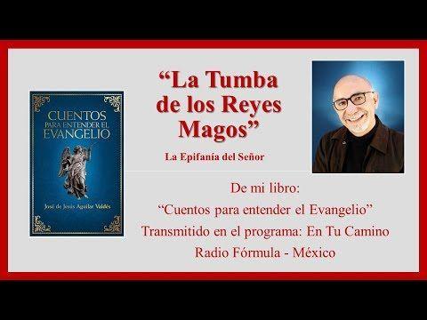 La Tumba De Los Reyes Magos Audio Cuento De La Epifanía Youtube Oracion Reyes Magos Tumba De Jesús Reyes Magos