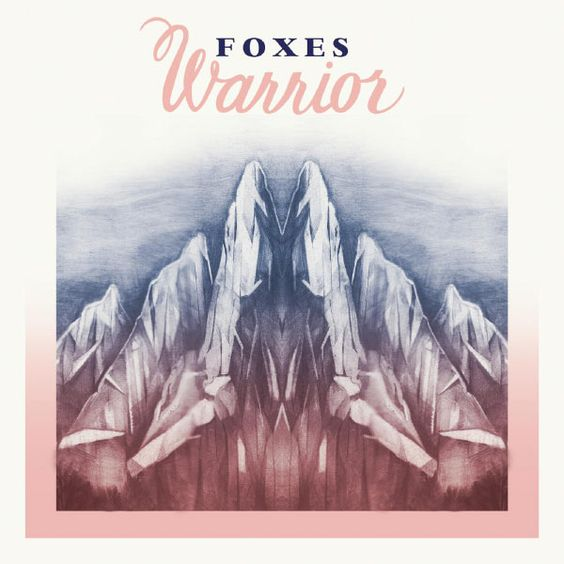 Foxes – Warrior EP: