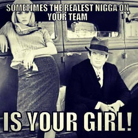 you know it ;) Apologize for the N word but this is for all the Ride or Die Ladies.