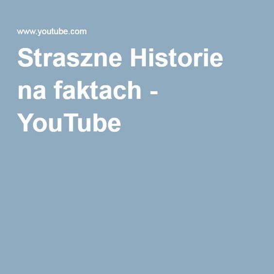 Straszne Historie na faktach - YouTube
