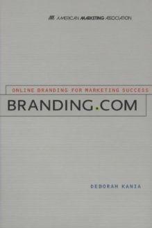 Branding.com  On-Line Branding for Marketing Success, 978-0658003073, Deborah Kania, McGraw-Hill Companies