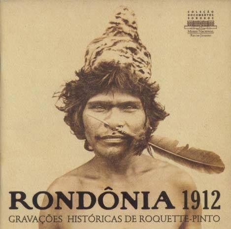 """CD """"Rondônia 1912 - Gravações históricas de Roquette-Pinto"""" está disponível para download gratuito"""