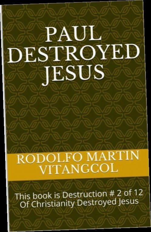 Ebook Pdf Epub Download Paul Destroyed Jesus By Rodolfo Martin Vitangcol