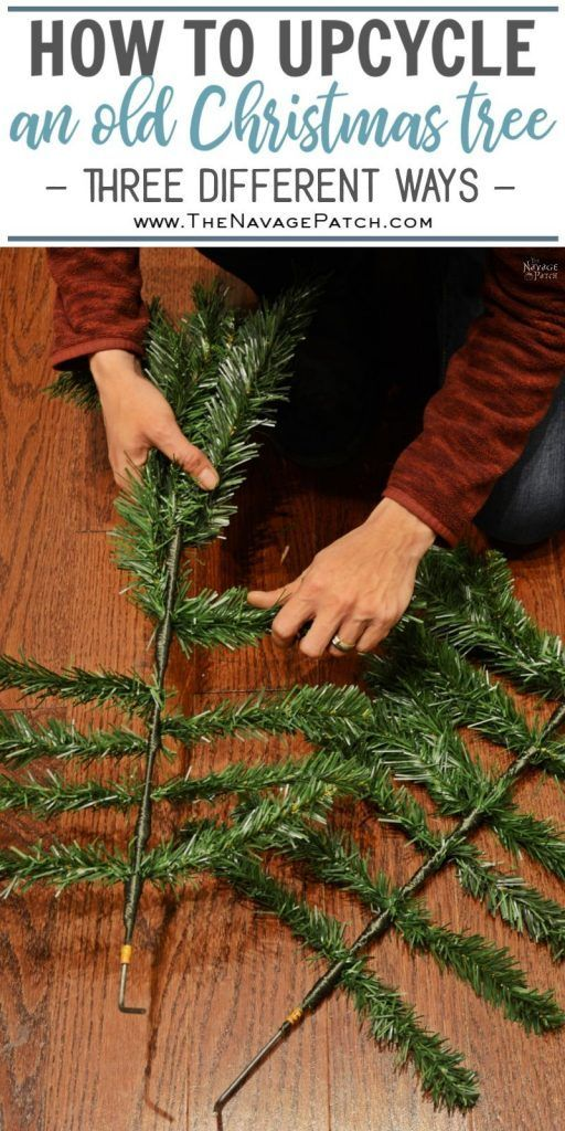 Diy Christmas Decor From An Old Fake Xmas Tree The Navage Patch Faux Christmas Trees Outdoor Christmas Diy Diy Christmas Garland