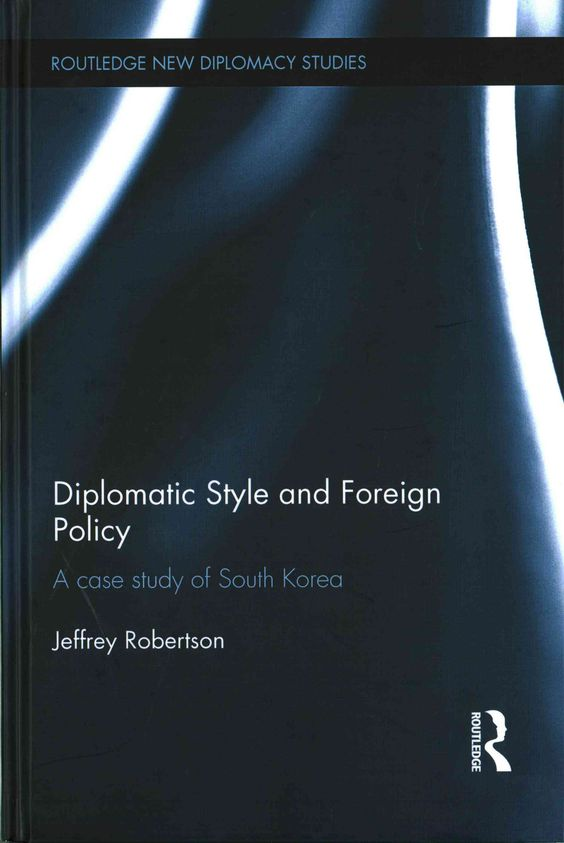 Diplomatic Style and Foreign Policy: A Case Study of South Korea