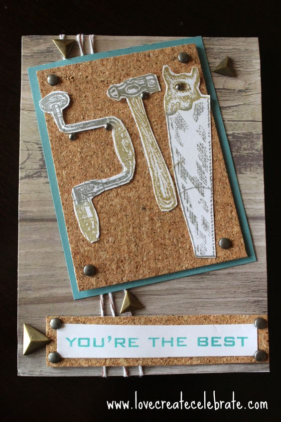 Card for husband, dad, brother, etc. anyone who works with wood and tools! Using CTMH timberline paper and you're the best stamp.