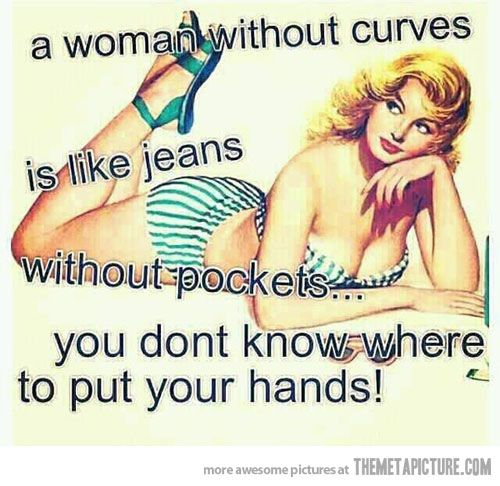 A Woman Without Curves…