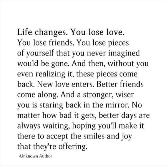 Life Changes You Lose Love You Lose Friends Losing Friends Lost Love Life Changes