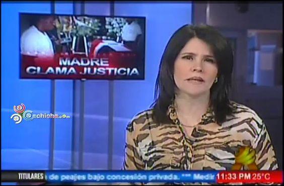 Madre Clama Por Justicia Por La Muerte De Su Hijo #Video