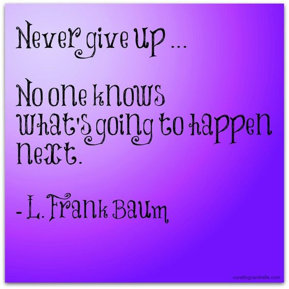 L. Frank Baum Never give up: