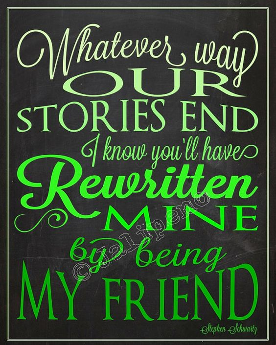 "From the Broadway musical play show Wicked song ""For Good"" Quote - ""Whatever way our stories end, I know you'll have rewritten mine by being my friend"" - INSTANT DOWNLOAD Printable green ombre by Jalipeno on Etsy - Going Away Farewell Moving Graduation Friendship Co-worker Boss Supervisor Assistant Gift Wall Art Office Decor Home Decor! Check the shop for lots more Wicked quotes!"