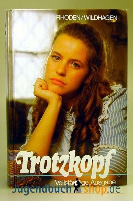 Emmy von Rhoden: Der Trotzkopf   44 Jugendbücher, die Du früher verschlungen hast
