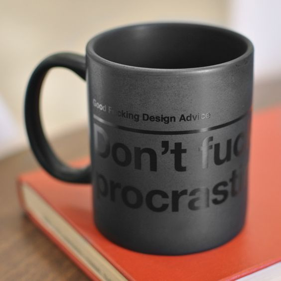 Don't fucking procrastinate. Black on Black Mug.