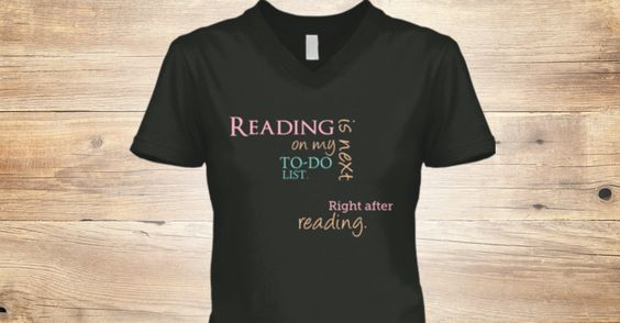 For all my fellow book readers and book lovers who never ran out of books to read. Let's spread the love of reading. Link: http://teespring.com/readingisnext