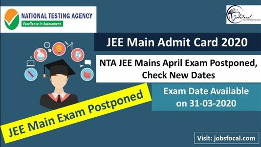 Jee Main Admit Card 2020 Nta Jee Mains April Exam Postponed Check New Dates In 2020 Exam Engineering Programs Maine