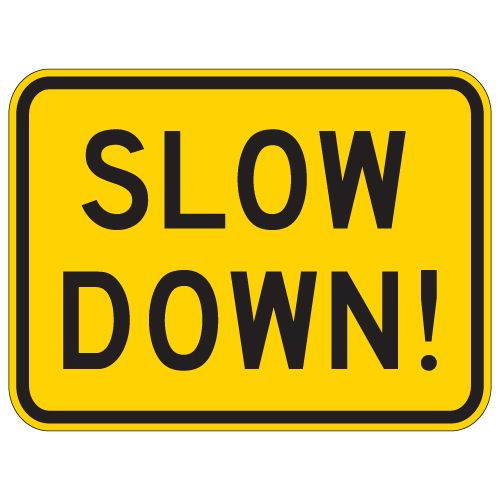 Slow Down Sign - 24x18