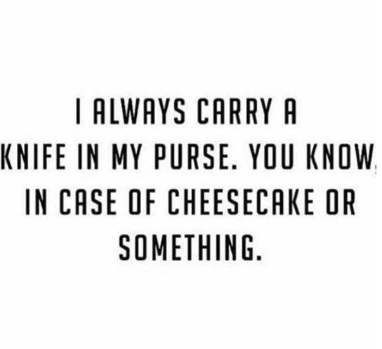 ... in case of cheesecake, or something: