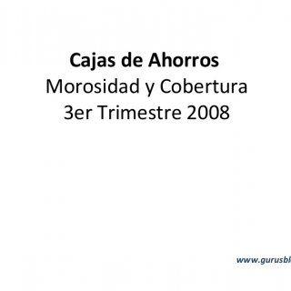 Cajas de Ahorros Morosidad y Cobertura 3er Trimestre 2008 www.gurusblog.com   Evolución Tasa Morosidad Cajas Ahorros – 3T 2008 -   Evolución Tasa Cobert. http://slidehot.com/resources/cajas-de-ahorros.22820/