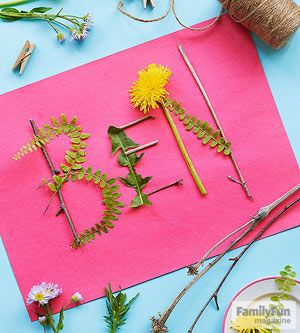 Go Green: For this ephemeral nameplate, take a walk with a purpose, collecting such items as leaves, stems, and twigs. Back home, have your child write his name lightly in pencil on sturdy paper. Glue the natural items over the penciled lines.