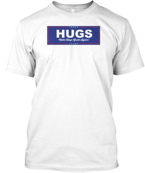 Yeah! I love hugs. I hug everybody.
