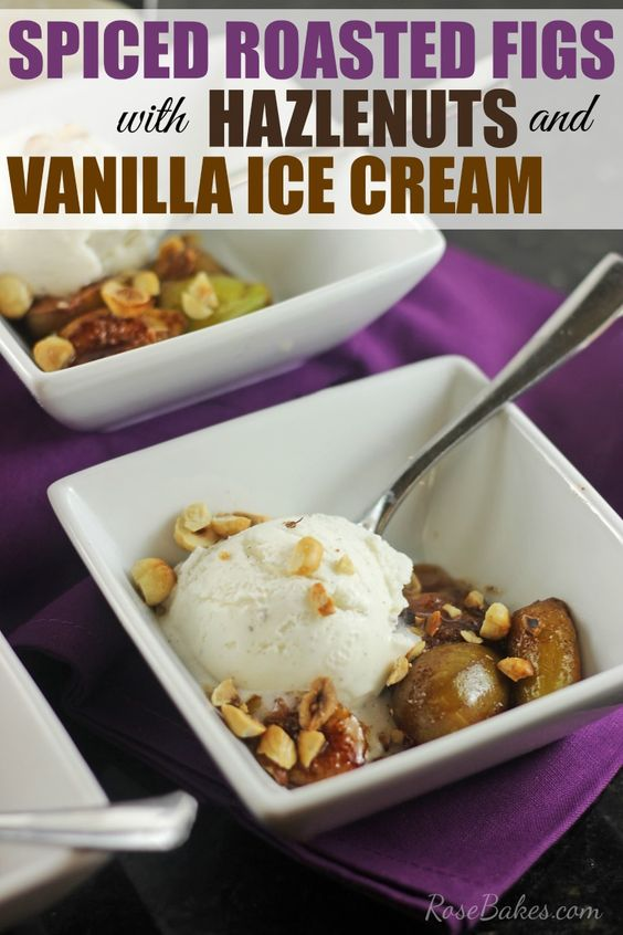 Roasted figs, Natural and Vanilla ice cream on Pinterest