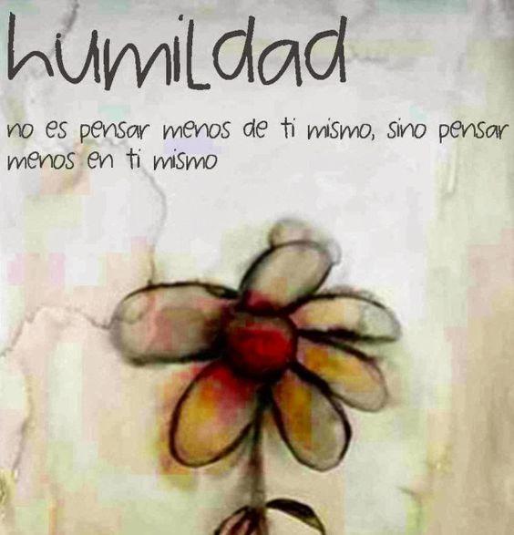 humildad NO ES PENSAR MENOS DE TI MISMO