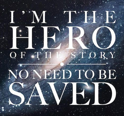 I'm the Hero of the Story - No Need to be Saved