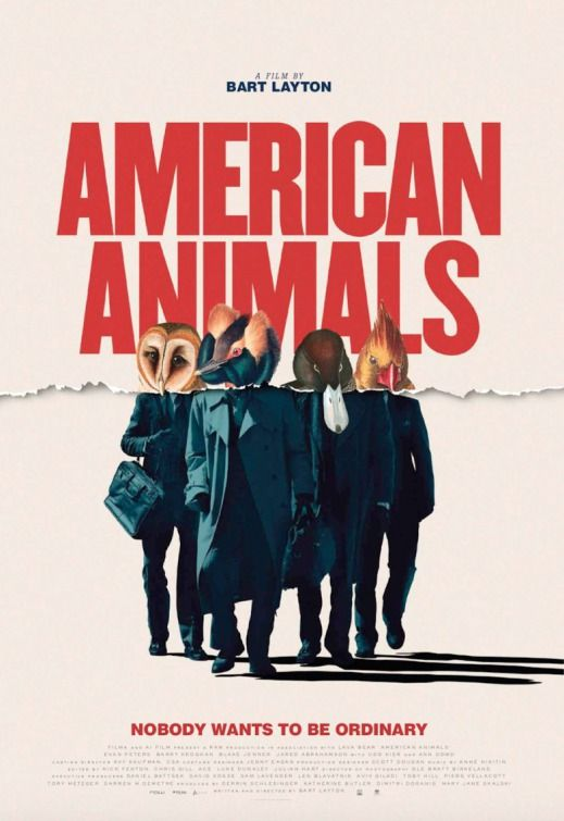 Click To View Extra Large Poster Image For American Animals American Animals New Movie Posters Animal Posters