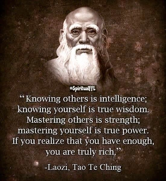 Knowing Others Is Intelligence Knowing Yourself Is True Wisdom Mastering Others Is Strength Mastering Yourself Taoism Quotes Lao Tzu Quotes Buddhist Quotes