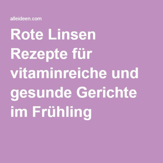 Rote Linsen Rezepte für vitaminreiche und gesunde Gerichte im Frühling