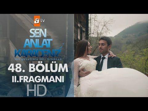 Sen Anlat Karadeniz 48 Bolum 2 Fragmani Youtube Youtube Entertainment Kanal